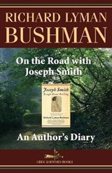 On the Road With Joseph Smith | Richard L. Bushman |