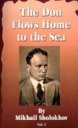 The Don Flows Home to the Sea | Mikhail Aleksandrovich Sholokhov |