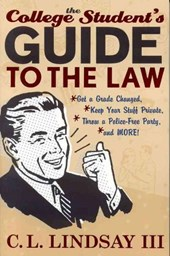 The College Student's Guide to the Law | C. L. Lindsay |
