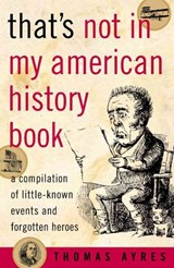 That's Not in My American History Book | Thomas Ayres |