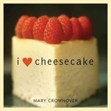 I Love Cheesecake | Mary Crownover |