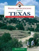 Hiking And Backpacking Trails Of Texas | Little, Mickey ; Little, Mildred J. |