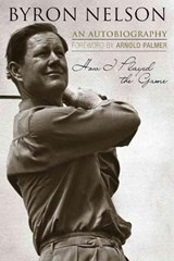 How I Played the Game | Byron Nelson |