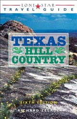 Lone Star Travel Guide Texas Hill Country | Richard Zelade |