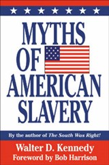 Myths of American Slavery | Walter Kennedy |
