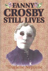 Fanny Crosby Still Lives