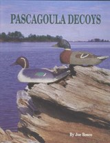 Pascagoula Decoys | Joe Bosco |