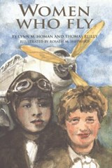 Women Who Fly | Homan, Lynn M. ; Reilly, Thomas |