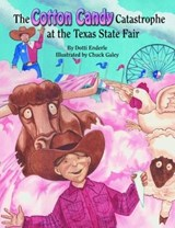 The Cotton Candy Catastrophe at the Texas State Fair | Dotti Enderle |