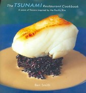 The Tsunami Restaurant Cookbook | Ben Smith |