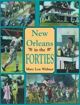 New Orleans in the Forties | Mary Lou Widmer |