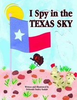 I Spy in the Texas Sky | Deborah Ousley Kadair |