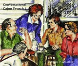 Conversational Cajun French | Randall P Whatley; Harry Jannise |