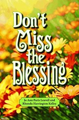 Don't Miss the Blessing | Jo Ann Leavell |