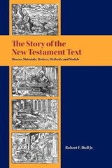 The Story of the New Testament Text | Hull, Robert F., Jr. |