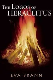 The Logos of Heraclitus | Eva Brann |