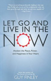 Let Go and Live in the Now | Guy Finley |