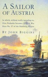A Sailor of Austria | John Biggins |