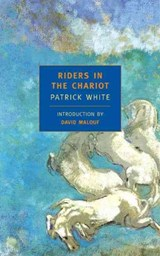 Riders in the Chariot | Patrick White & David Malouf |