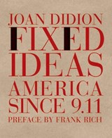 Fixed Ideas | Joan Didion |