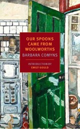 Our Spoons Came from Woolworths | Barbara Comyns |