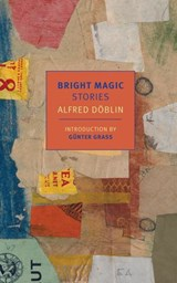 Bright Magic | Alfred Doblin |