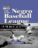 Life in the Negro League | John F. Wukovits |