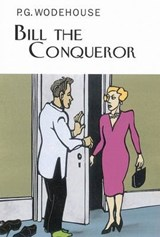 Bill the Conqueror | P. G. Wodehouse |