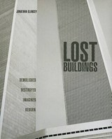 Lost Buildings | Jonathan Glancey |