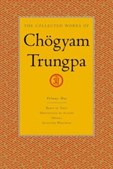 The Collected Works of Chogyam Trungpa | Chogyam Trungpa & Carolyn Rose Gimian |