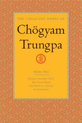 The Collected Works of Chögyam Trungpa, Volume 4 | Chogyam Trungpa |