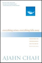 Everything Arises, Everything Falls Away | Ajahn Chah & Chah (ACHAAN.) |