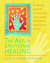 The Art of Emotional Healing | Lucia Capacchione |