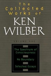 The Collected Works of Ken Wilber