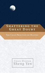 Shattering the Great Doubt | Shengyan |