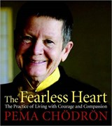 The Fearless Heart | Pema Chodron |