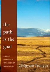 The Path Is the Goal | Chogyam Trungpa |