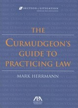 Curmudgeon's Guide to Practicing Law | Mark Herrmann |