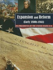 Expansion and Reform Early 1800s -1861