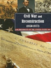Civil War and Reconstruction 1850-1877