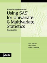 A Step-by-step Approach to Using Sas for Univariate And Multivariate Statistics | Norm O'rourke & Larry Hatcher & Edward J. Stepanski |