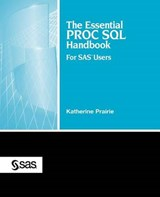 The Essential Proc SQL Handbook for Sasr Users | Katherine Prairie |