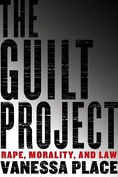 The Guilt Project | Vanessa Place |