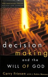 Decision Making And The Will Of God | Garry Friesen & J. Robin Maxson |