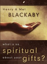 What's So Spiritual about Your Gifts | Henry Blackaby |
