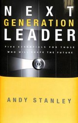 The Next Generation Leader | Andy Stanley |