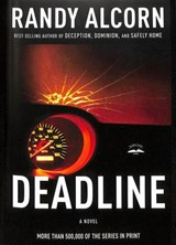 Deadline | Randy C. Alcorn |