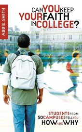 Can You Keep Your Faith in College? | Abbie Smith |