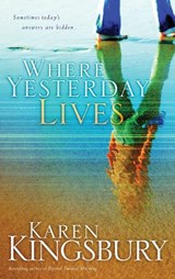 Where Yesterday Lives | Karen Kingsbury |