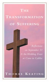 The Transformation of Suffering | Thomas Keating |